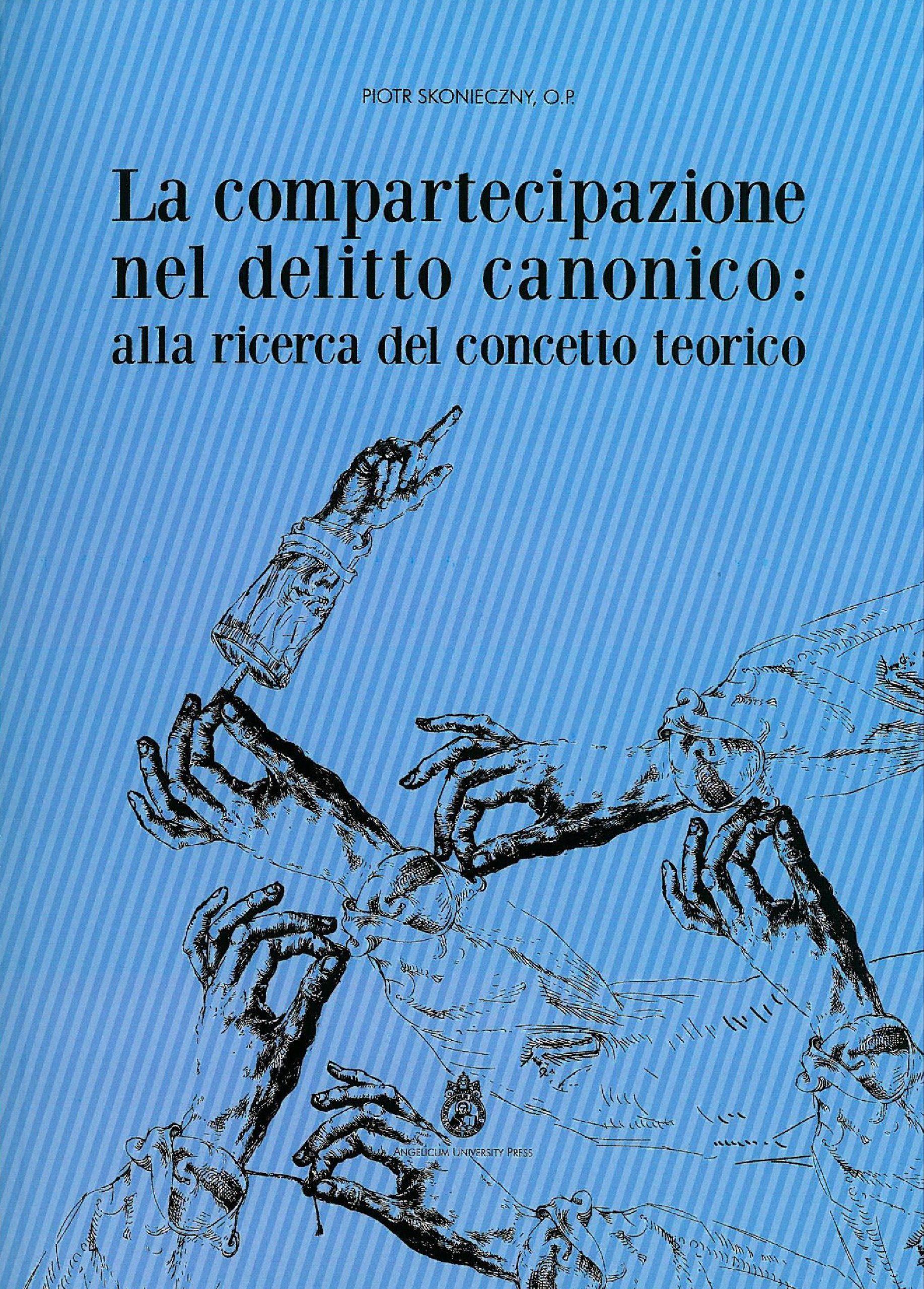La compartecipazione nel delitto canonico: alla ricerca del concetto teorico book cover