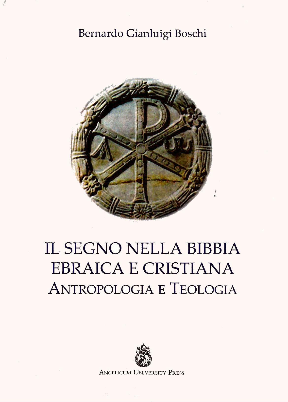 Il segno nella Bibbia ebraica e cristiana. Antropologia e Teologia book cover