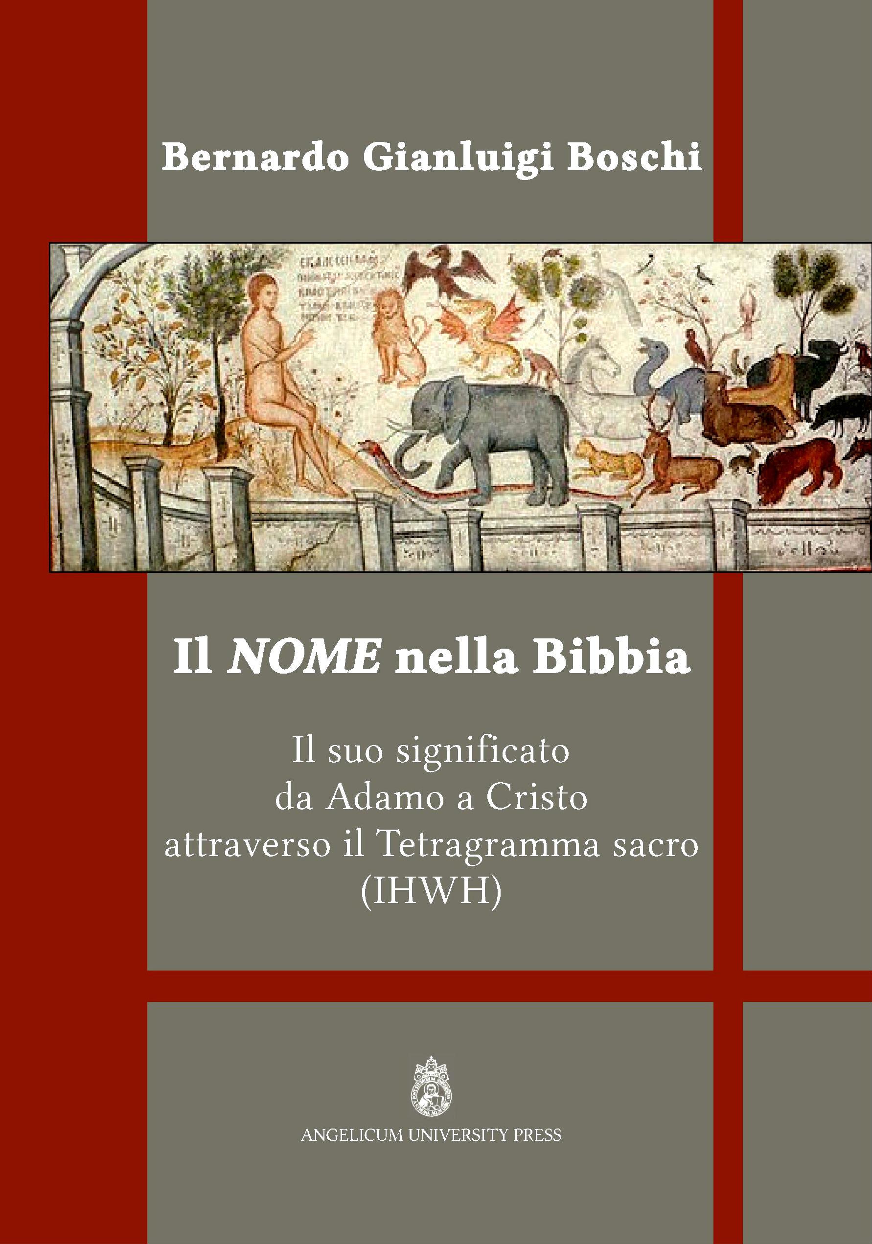 Il Nome nella Bibbia. Il suo significato da Adamo a Cristo attraverso il Tetragramma sacro (IHWH) book cover